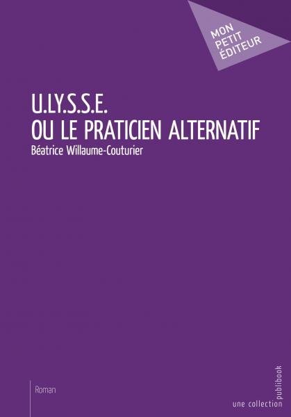 U.LY.S.S.E. ou le Praticien alternatif